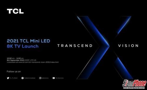 เตรียมเปิดตัว TCL Mini LED 8K TVs รุ่นปี 2564 พร้อมเผยจุดมุ่งหมายใหม่